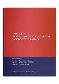 Instytucje systemów politycznych w procesie zmian