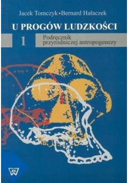U progów ludzkości Podręcznik przyrodniczej antropogenezy