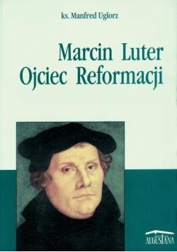 Marcin Luter Ojciec Reformacji