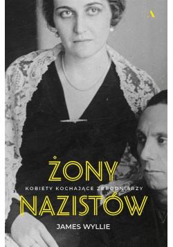 Żony nazistów Kobiety kochające zbrodniarzy