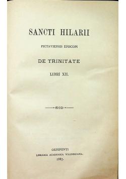 Sancti Hilarii Pictaviensis episcopi De Trinitate 1887 r.