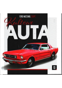 Kultowe Auta tom 10 Ford Mustang Coupe