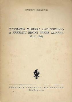 Wyprawa Morska Łapińskiego a Przemyt Broni przez Gdańsk w r 1863