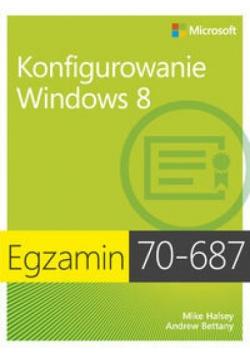 Egz. 70-687: Konfigurowanie Windows 8