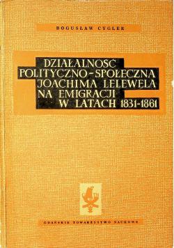 Działalność polityczno społeczna Joachima Lelewela na emigracji w latach 1831 1861