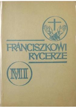 Franciszkowi rycerze   Ojciec Kolbe i jego współpracownicy