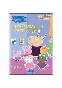 Peppa Pig. Przyklejam Odklejam. W przedszkolu...