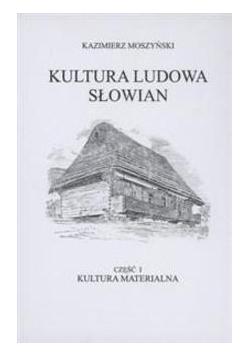 Kultura Ludowa Słowian T.1 Kultura materialna TW