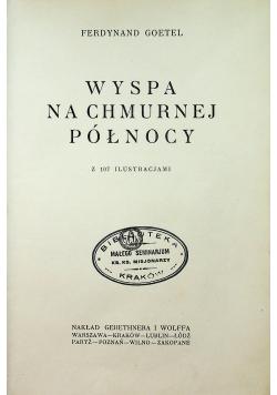Wyspa na chmurnej północy, 1928 r.