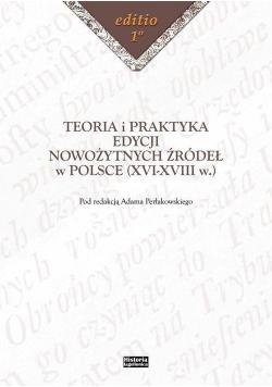 Teoria i praktyka edycji nowożytnych źródeł w...