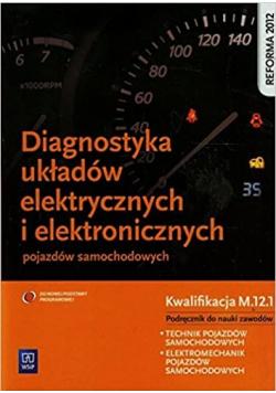 Diagnostyka układów elektrycznych i elektronicznych pojazdów samochodowych