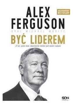 Alex Ferguson Być liderem