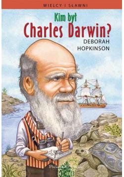 Kim był Charles Darwin