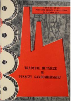 Tradycje hutnicze w Puszczy Sandomierskiej