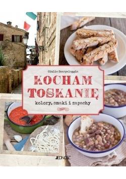 Kocham Toskanię Kolory smaki i zapachy