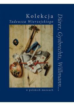 Kolekcja Tadeusza Wierzejskiego w polskich muzeach