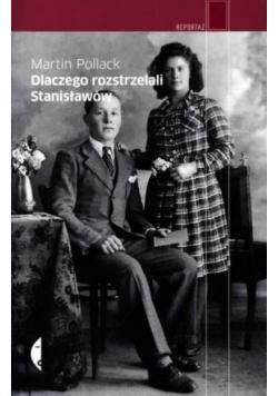 Dlaczego rozstrzelali Stanisławów