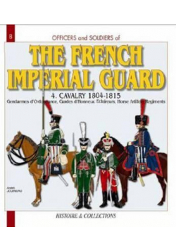 The French Imperial Guard Volume IV