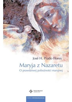 Maryja z Nazaretu O prawdziwej pobożności Maryjnej