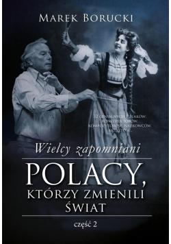 Wielcy zapomniani Polacy którzy zmienili świat część 2