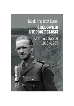 Orędownik niepodległości. Kazimierz Sabbat 1913-19