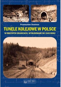 Tunele kolejowe w Polsce w obecnych granicach wybudowane do 1945 roku