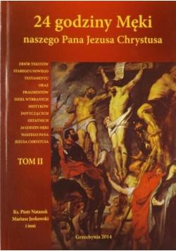 24 godziny Męki naszego Pana Jezusa Chrystusa tom II