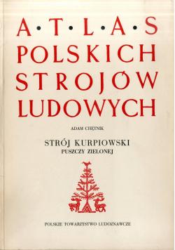 Atlas polskich strojów ludowych strój kaszubski puszczy zielonej