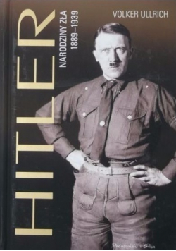 Hitler Narodziny zła 1889  1939