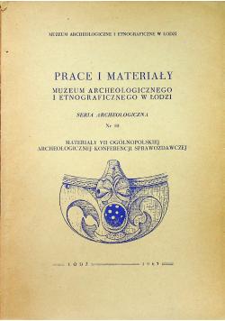 Prace i materiały muzeum archeologicznego i etnograficznego w Łodzi nr 10