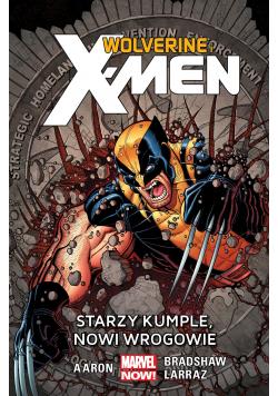 Wolverine i X Men T4 Starzy kumple nowi wrogowie