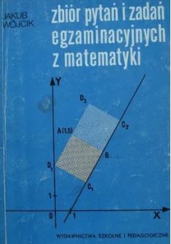 Zbiór pytań i zadań egzaminacyjnych z matematyki