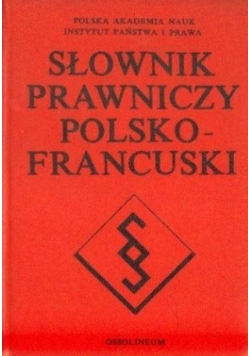 Słownik prawniczy Polsko  Francuski