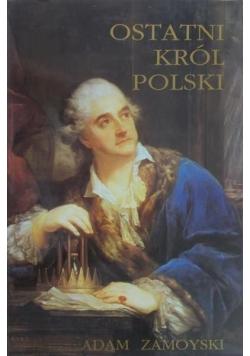 Ostatni król Polski + Autograf Zamoyski