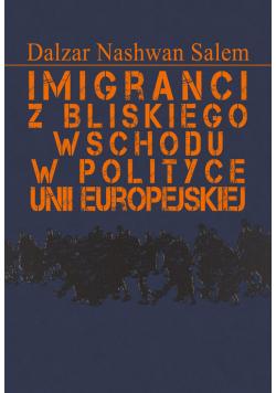 Imigranci z Bliskiego Wschodu w polityce Unii Europejskiej
