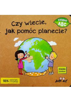 Czy wiecie jak pomóc planecie