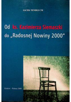 Od Ks Kazimierza Siemaszki do Radosnej Nowiny 2000