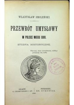 Przewrót umysłowy w Polsce wieku XVIII 1891 r.