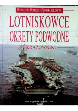 Lotniskowce Okręty podwodne i krążowniki