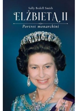 Elżbieta II. Portret monarchii
