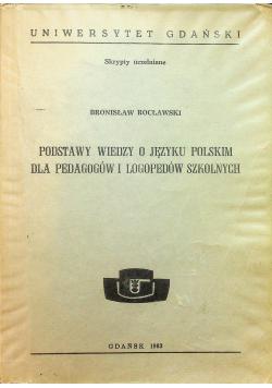 Podstawy wiedzy o języku polskim dla pedagogów i logopedów szkolnych