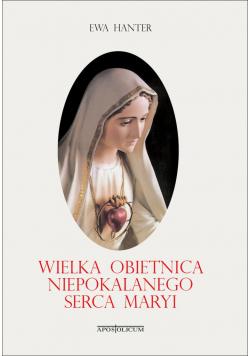 Wielka obietnica Niepokalanego Serca Maryi