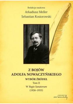Z bojów Adolfa Nowaczyńskiego Wybór źródeł T.2