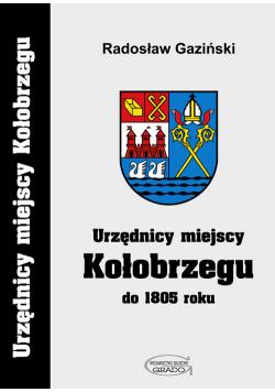 Urzędnicy miejscy Kołobrzegu do 1805 roku