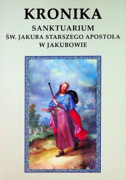 Kronika Sanktuarium św Jakuba Starszego Apostoła w Jakubowie
