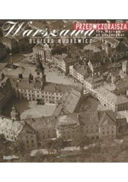 Przedwczorajsza Warszawa