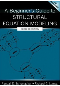 A Beginners Guide to Structural Equation Modeling + CD