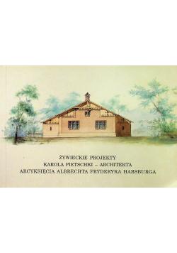 Żywieckie projekty Karola Pietschki
