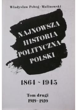 Najnowsza historia polityczna Polski 1864 - 1945 Tom II reprint z 1956 r