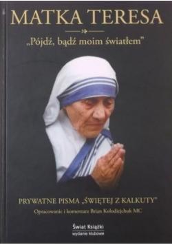 Pójdź bądź moim światłem Prywatne pisma Świętej z Kalkuty